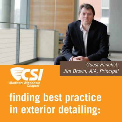 CSI Madison Panelist: Jim Brown, AIA